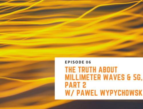 006 // Pawel Wypychowski – The Truth About Millimeter Waves & 5G, Part 2