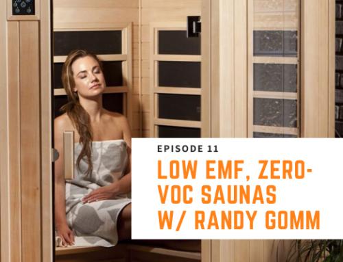 011 // Randy Gomm – Low EMF, Zero-VOC Saunas