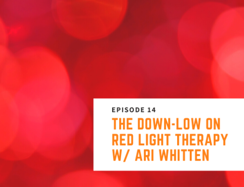014 // Ari Whitten – The Down-low on Red Light Therapy