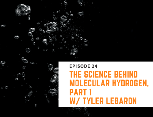 024 // Tyler LeBaron – The Science Behind Molecular Hydrogen, Part 1