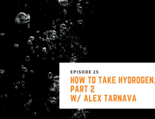 025 // Alex Tarnava – How to Take Hydrogen, Part 2