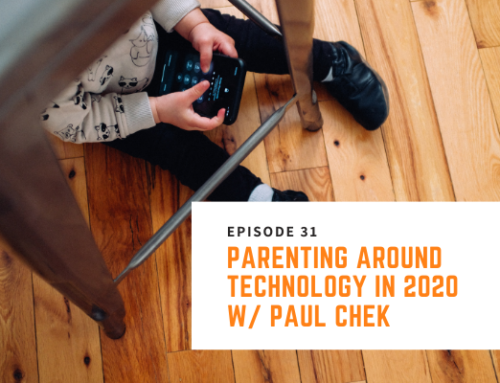 031 // Paul Chek – Parenting Around Tech & Screentime in 2020