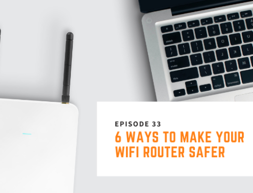 033 // Nick Pineault – 6 Ways to Make Your Wifi Router Safer