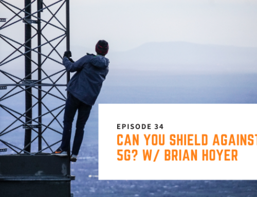 034 // Brian Hoyer – Can You Shield Against 5G?
