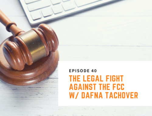 040 // Dafna Tachover – The Legal Fight Against The FCC