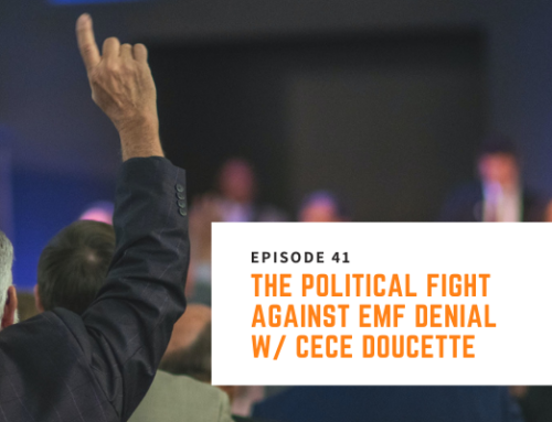 041 // Cece Doucette – The Political Fight Against EMF Denial